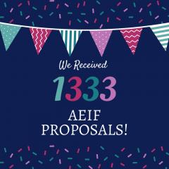 We Received 1333 AEIF Proposals
