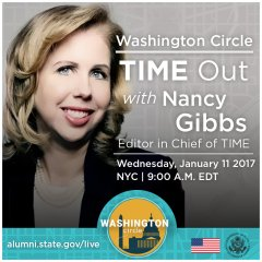 Flyer with woman on it and text reads: Washington Circle Time Out with Nancy Gibbs Editor-in-Chief of Time Magazine